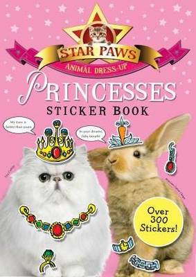 Princesses Sticker Book: Star Paws: An animal dress-up sticker book - Star Paws (Paperback)