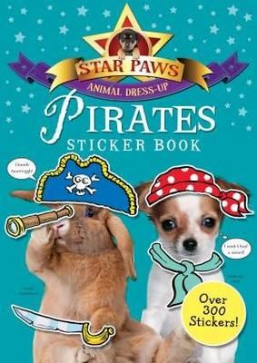 Pirates Sticker Book: Star Paws: An animal dress-up sticker book - Star Paws (Paperback)