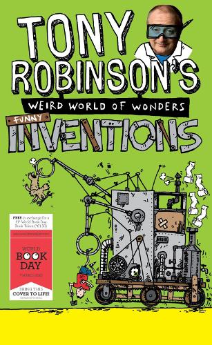 Tony Robinson's Weird World of Wonders: Inventions: A World Book Day Book (Paperback)
