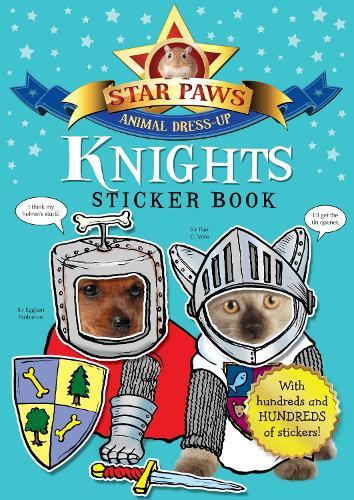 Knights Sticker Book: Star Paws: An animal dress-up sticker book - Star Paws (Paperback)