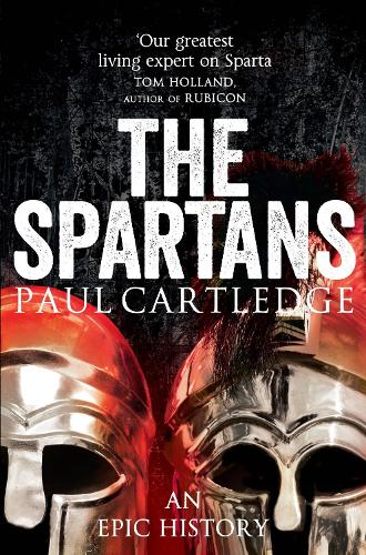 The Spartans: An Epic History (Paperback)