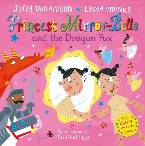 Princess Mirror-Belle and the Dragon Pox - Princess Mirror-Belle (Paperback)