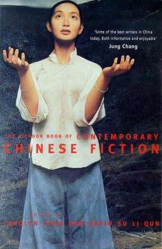 The Picador Book of Contemporary Chinese Fiction (Paperback)