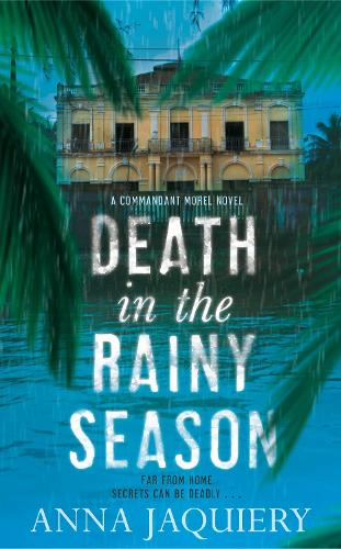 Death in the Rainy Season - Commandant Serge Morel (Hardback)