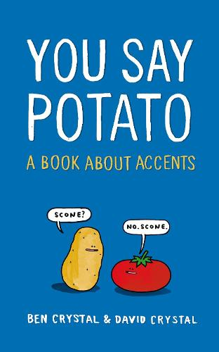 You Say Potato: A Book About Accents (Hardback)