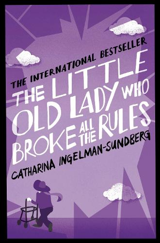 The Little Old Lady Who Broke All the Rules - Little Old Lady (Paperback)