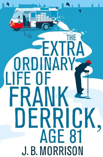 The Extra Ordinary Life of Frank Derrick, Age 81 (Paperback)