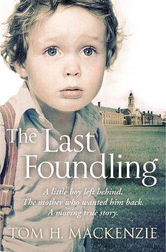 The Last Foundling: A little boy left behind, The mother who wanted him back (Paperback)