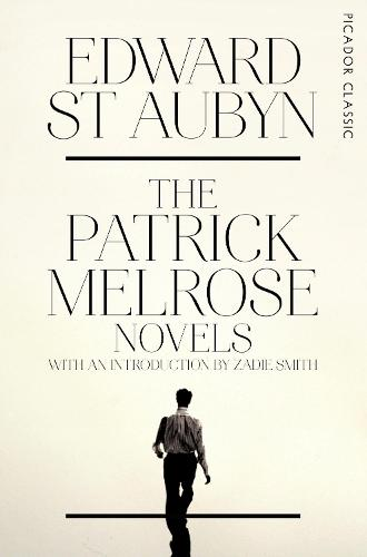 The Patrick Melrose Novels - Picador Classic (Paperback)