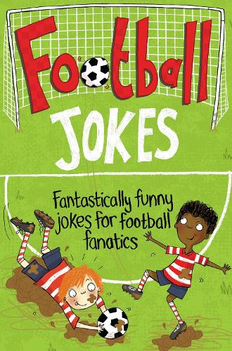 Football Jokes: Fantastically Funny Jokes for Football Fanatics (Paperback)