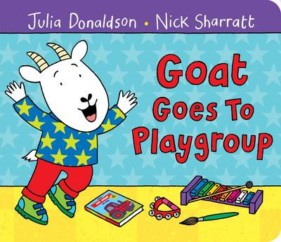 Goat Goes to Playgroup (Board book)