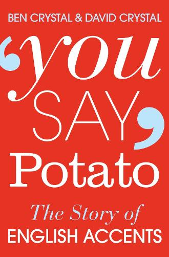 You Say Potato: The Story of English Accents (Paperback)