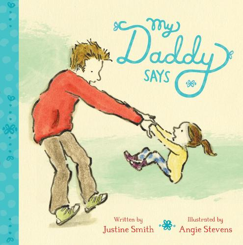 My Daddy Says - Families and Friends (Board book)