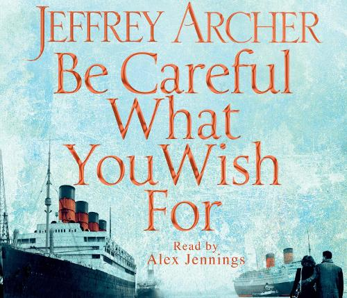 Be Careful What You Wish For - The Clifton Chronicles (CD-Audio)