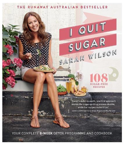 I Quit Sugar: Your Complete 8-Week Detox Program and Cookbook (Paperback)