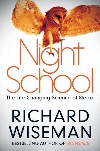 Night School: The Life-Changing Science of Sleep (Paperback)