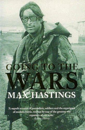 2831bc1fc9 Going to the Wars by Sir Max Hastings