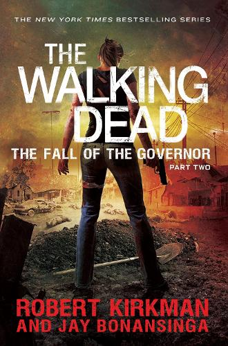 The Fall of the Governor Part Two - The Walking Dead (Paperback)
