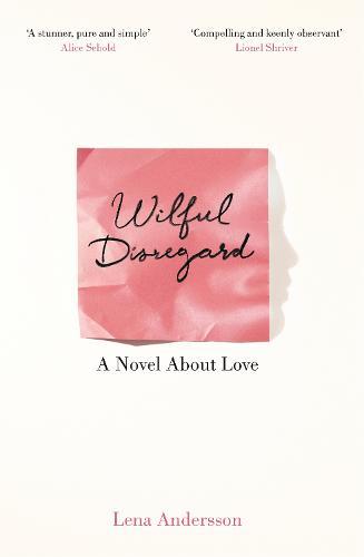 Wilful Disregard: A Novel About Love (Paperback)
