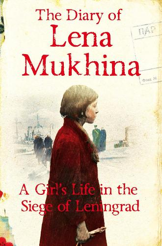 The Diary of Lena Mukhina: A Girl's Life in the Siege of Leningrad (Paperback)
