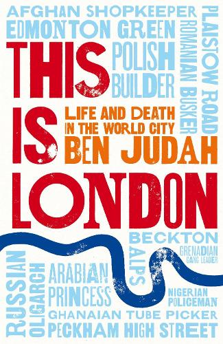 This is London: Life and Death in the World City (Hardback)