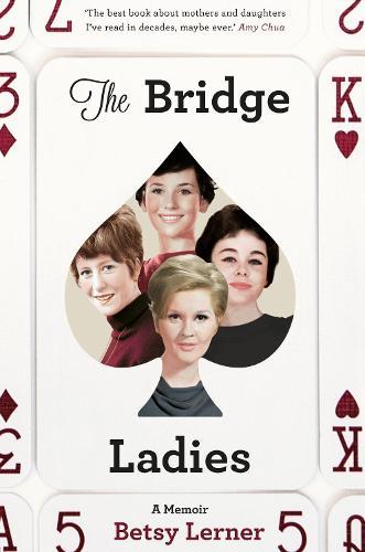 The Bridge Ladies: A Memoir (Hardback)