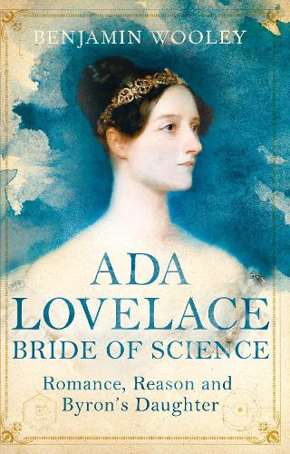 The Bride of Science: Romance, Reason and Byron's Daughter (Paperback)