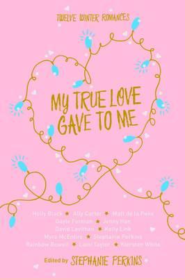 My True Love Gave to Me (Hardback)