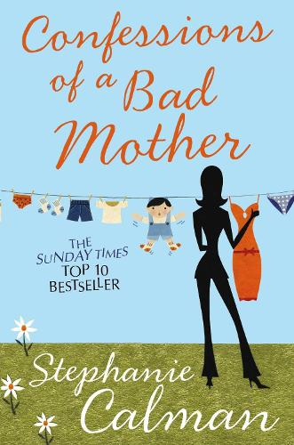 Confessions of a Bad Mother (Paperback)