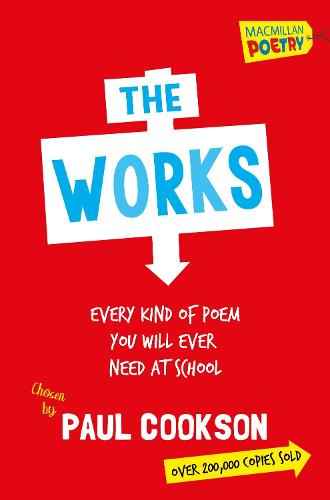 The Works: Every Poem You Will Ever Need At School (Paperback)