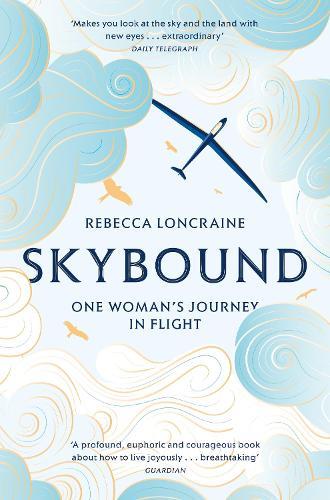 Skybound: A Journey In Flight (Paperback)