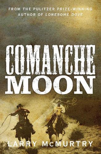 Comanche Moon - Lonesome Dove (Paperback)