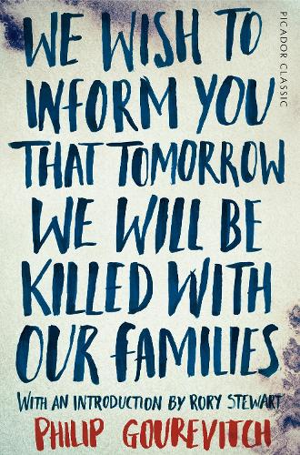 We Wish to Inform You That Tomorrow We Will Be Killed With Our Families - Picador Classic (Paperback)