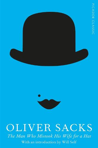 The Man Who Mistook His Wife for a Hat - Picador Classic (Paperback)
