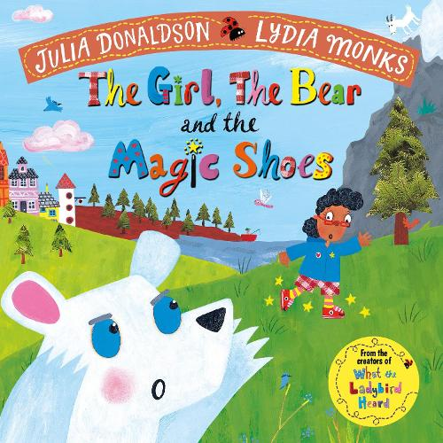 The Girl, the Bear and the Magic Shoes (Paperback)