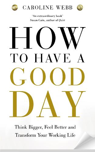 How To Have A Good Day: The essential toolkit for a productive day at work and beyond (Paperback)