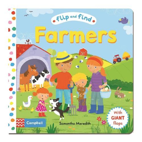 Flip and Find Farmers: a guess who/where flap book about farmers and their animals - Flip and Find (Board book)