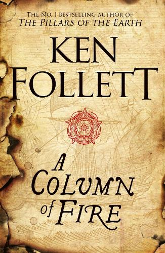 A Column of Fire - The Kingsbridge Novels (Hardback)