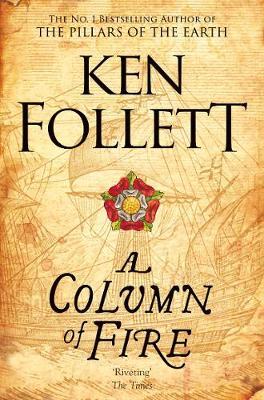 A Column of Fire - The Kingsbridge Novels (Paperback)