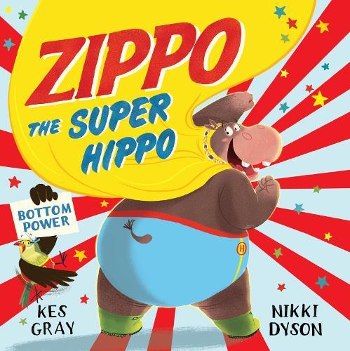 Zippo the Super Hippo - Zippo the Super Hippo (Hardback)