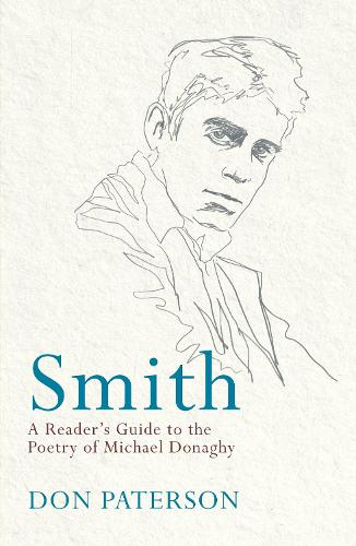 Smith: A Reader's Guide to the Poetry of Michael Donaghy (Paperback)