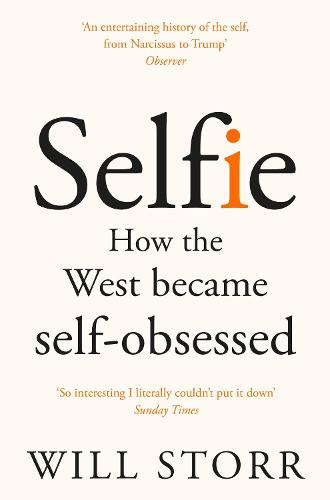 Selfie: How the West Became Self-Obsessed (Paperback)
