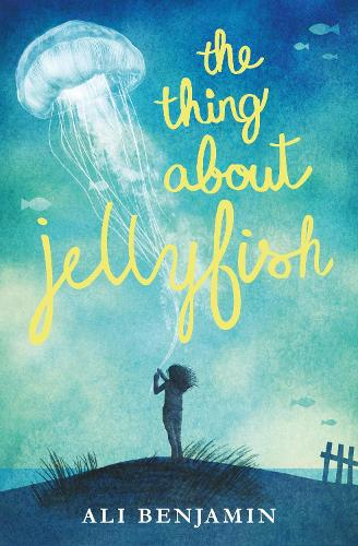 The Thing about Jellyfish (Hardback)