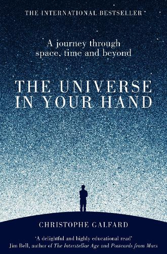 The Universe in Your Hand: A Journey Through Space, Time and Beyond (Paperback)