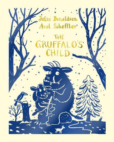 The Gruffalo's Child - The Gruffalo (Hardback)