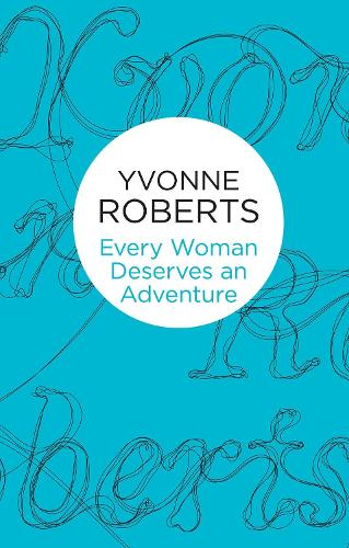 Every Woman Deserves an Adventure (Paperback)