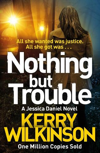 Nothing but Trouble - Jessica Daniel series (Paperback)