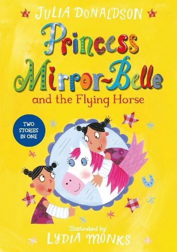 Princess Mirror-Belle and the Flying Horse - Princess Mirror-Belle (Paperback)