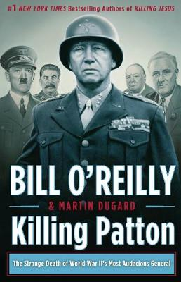 Killing Patton: The Strange Death of World War II's Most Audacious General (Hardback)