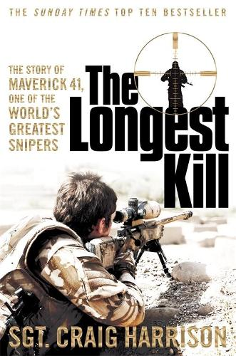 The Longest Kill: The Story of Maverick 41, One of the World's Greatest Snipers (Paperback)